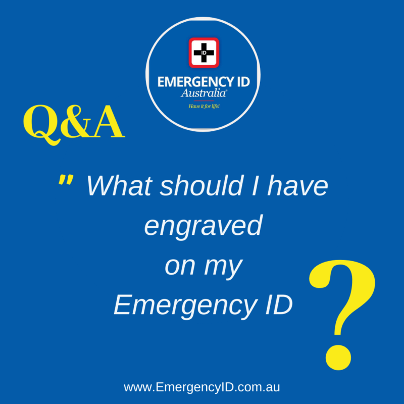 What should I have engraved on my medical alert Emergency ID?